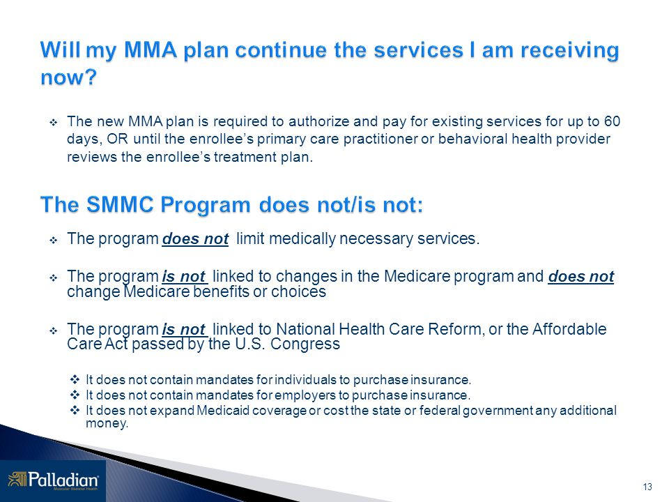 Will my MMA plan continue the services I am receiving now
