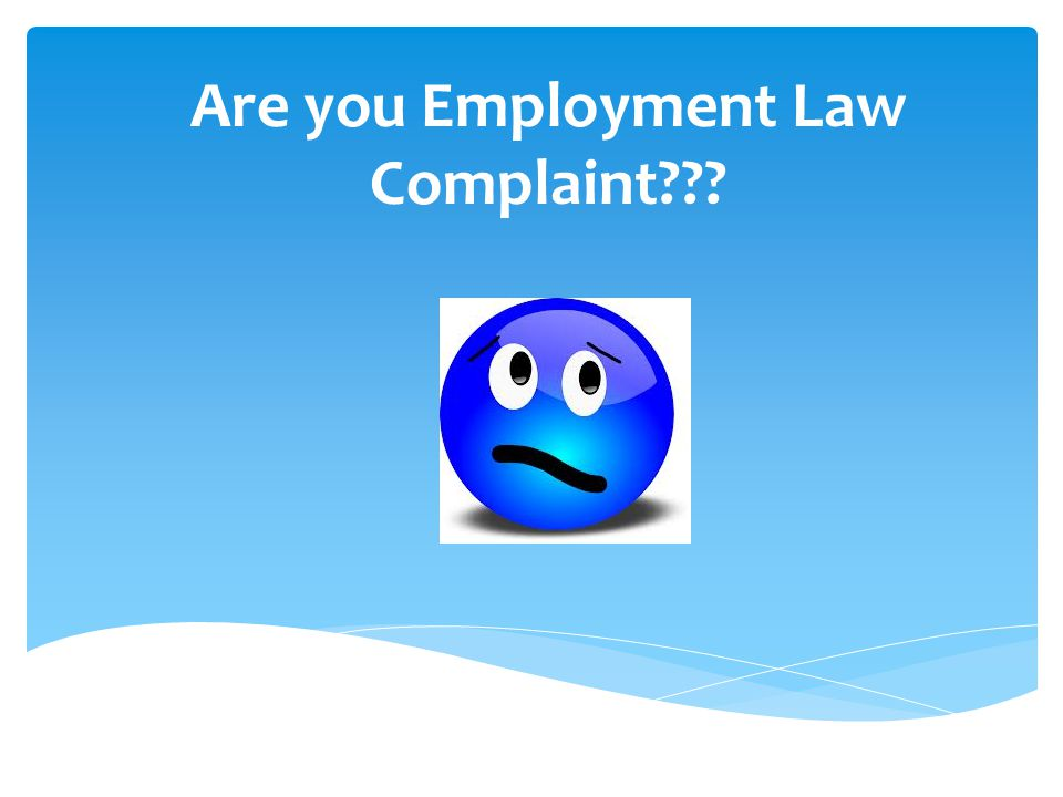 Are you Employment Law Complaint