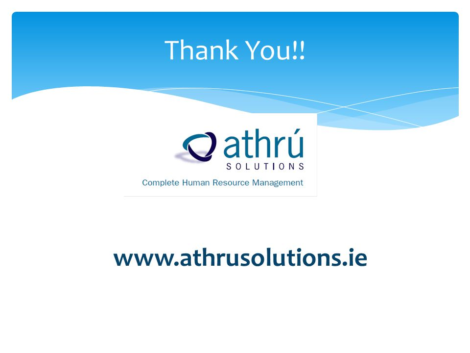 Thank You!! www.athrusolutions.ie