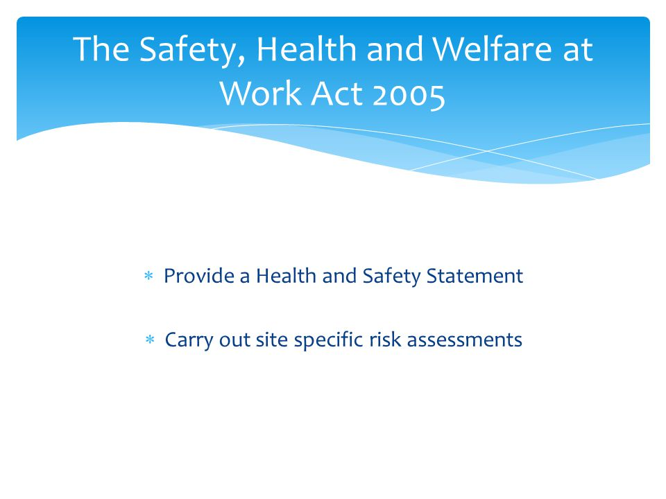 The Safety, Health and Welfare at Work Act 2005