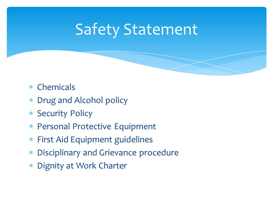 Safety Statement Chemicals Drug and Alcohol policy Security Policy