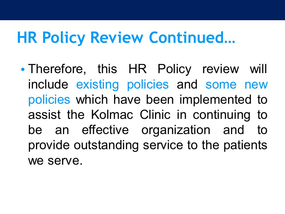 HR Policy Review Continued…