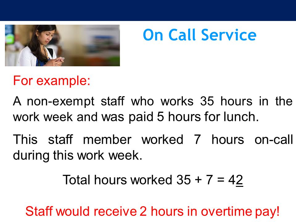 Staff would receive 2 hours in overtime pay!