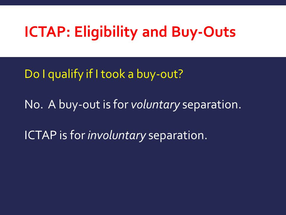 ICTAP: Eligibility and Buy-Outs