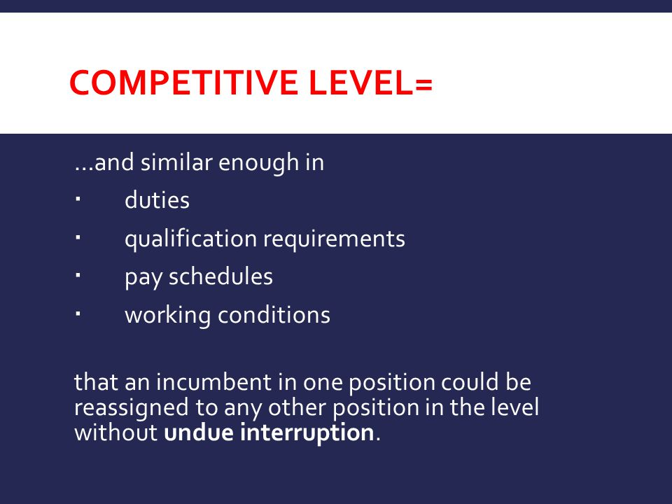competitive level= …and similar enough in duties