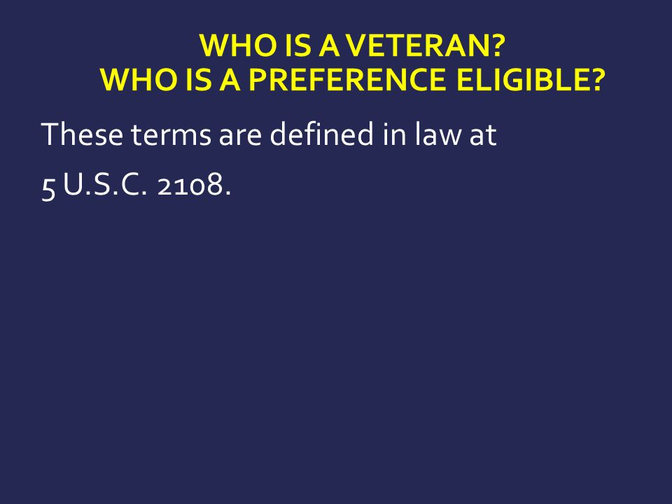 Who is a Veteran Who is a Preference Eligible
