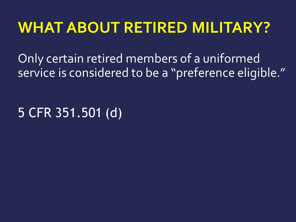 What about retired military