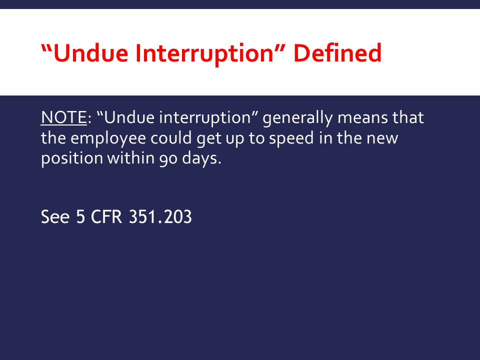 Undue Interruption Defined