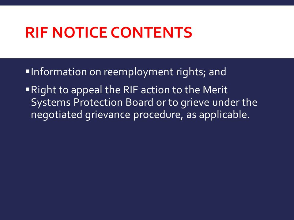 RIF Notice Contents Information on reemployment rights; and