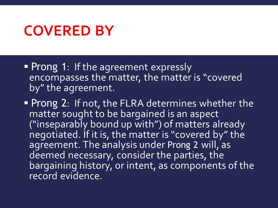 Covered By Prong 1: If the agreement expressly encompasses the matter, the matter is covered by the agreement.