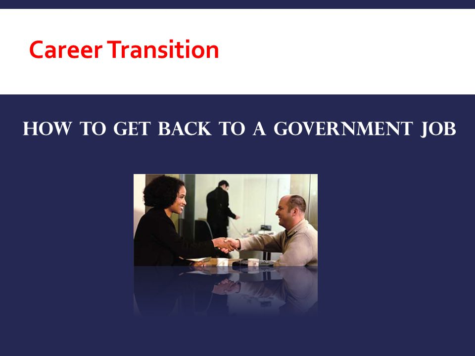 Career Transition How to get back to a government Job