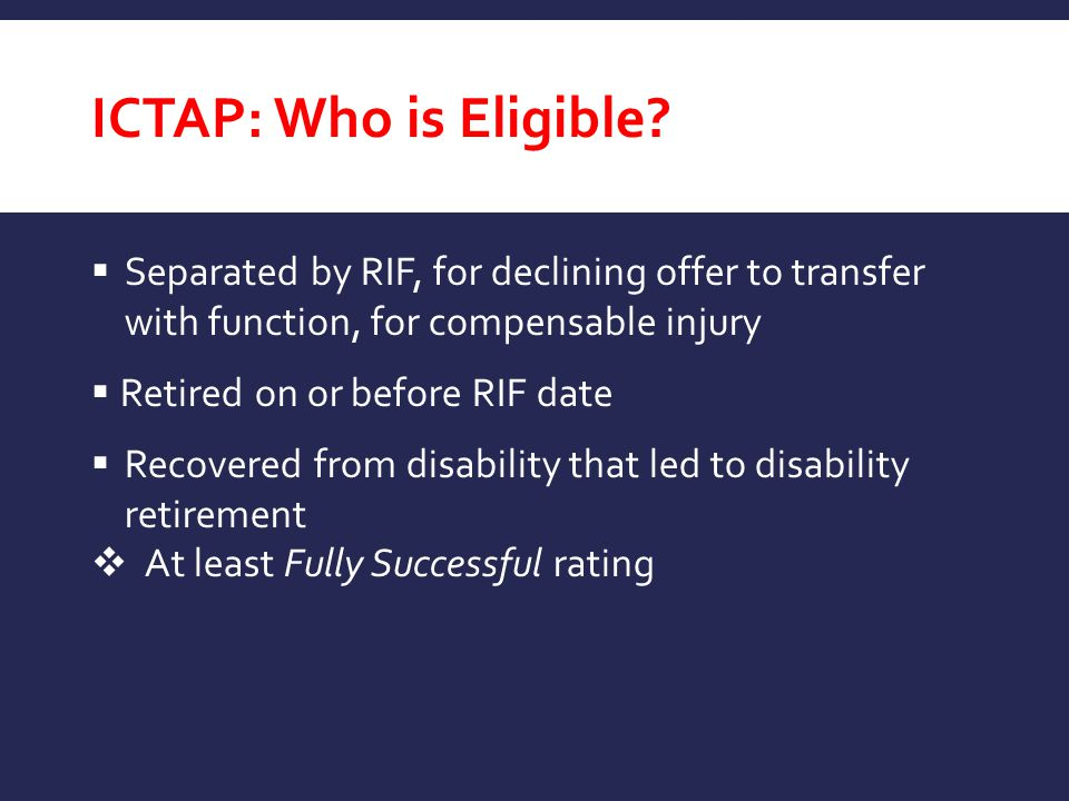 ICTAP: Who is Eligible Separated by RIF, for declining offer to transfer with function, for compensable injury.