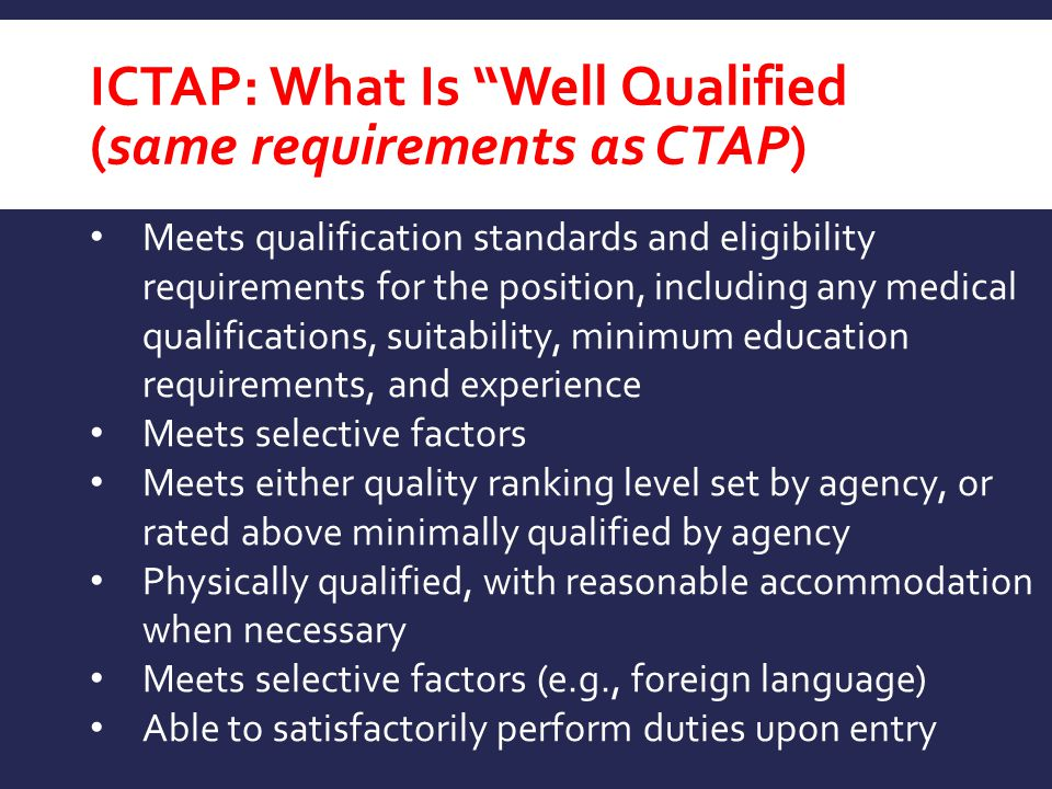ICTAP: What Is Well Qualified (same requirements as CTAP)