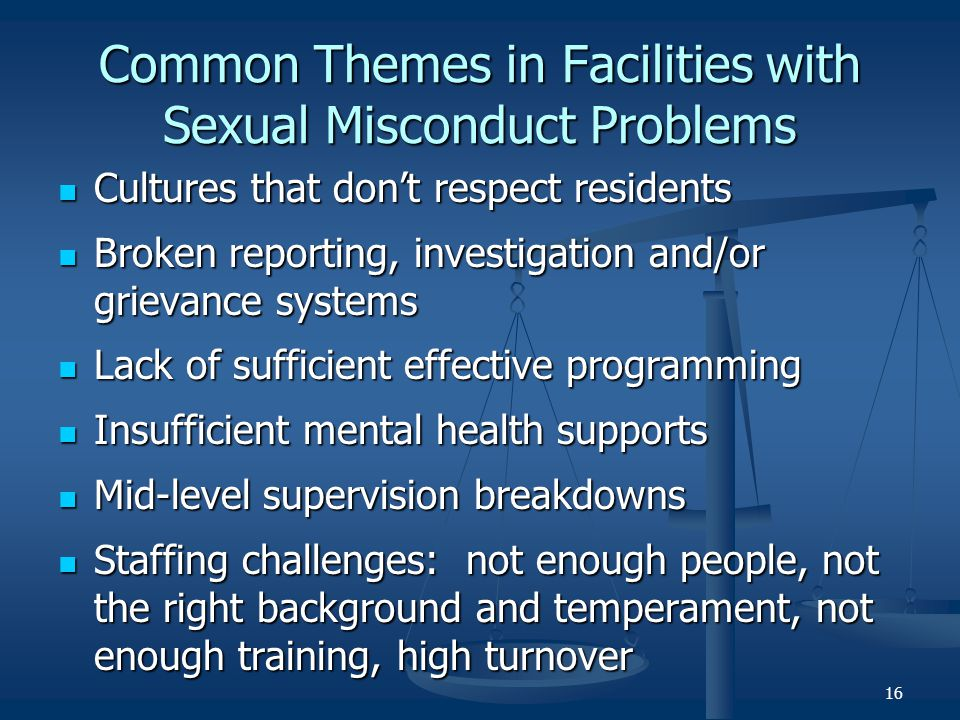 Common Themes in Facilities with Sexual Misconduct Problems