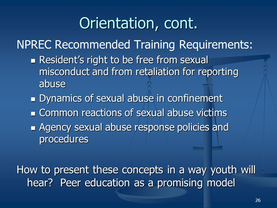 Orientation, cont. NPREC Recommended Training Requirements: