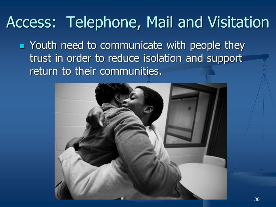 Access: Telephone, Mail and Visitation