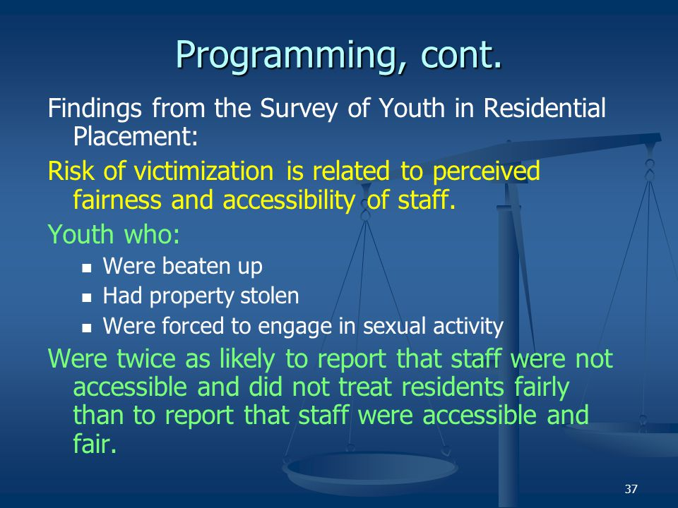 Programming, cont. Findings from the Survey of Youth in Residential Placement: