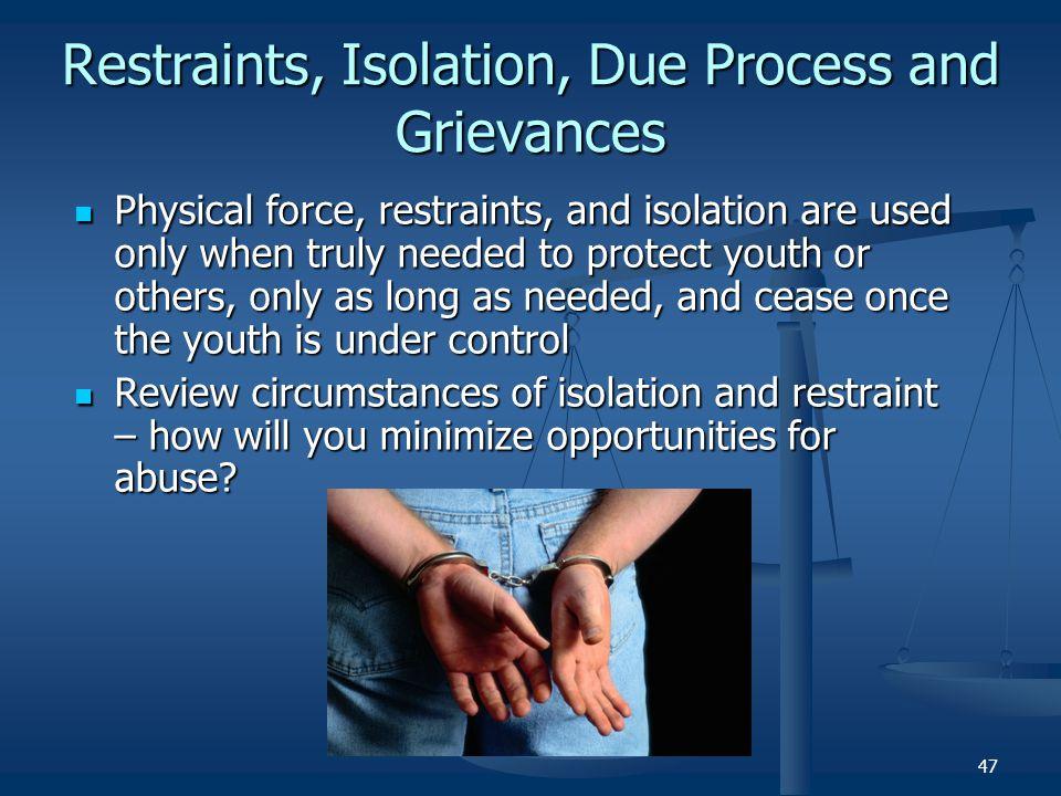 Restraints, Isolation, Due Process and Grievances