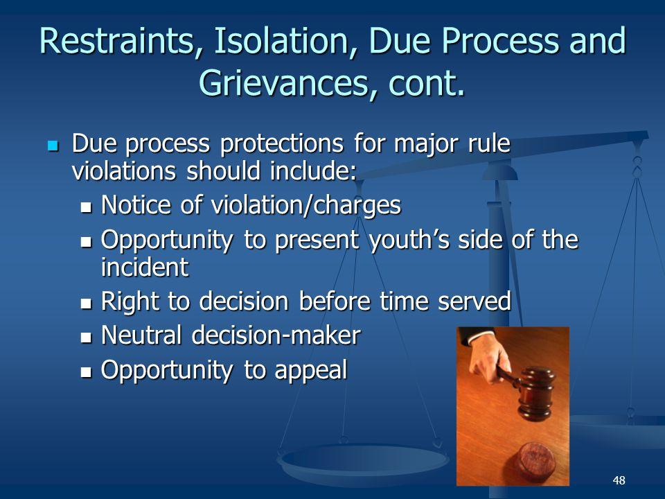 Restraints, Isolation, Due Process and Grievances, cont.