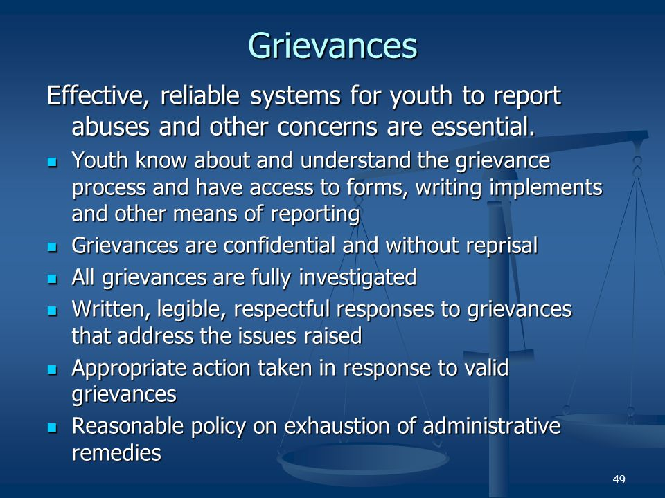Grievances Effective, reliable systems for youth to report abuses and other concerns are essential.