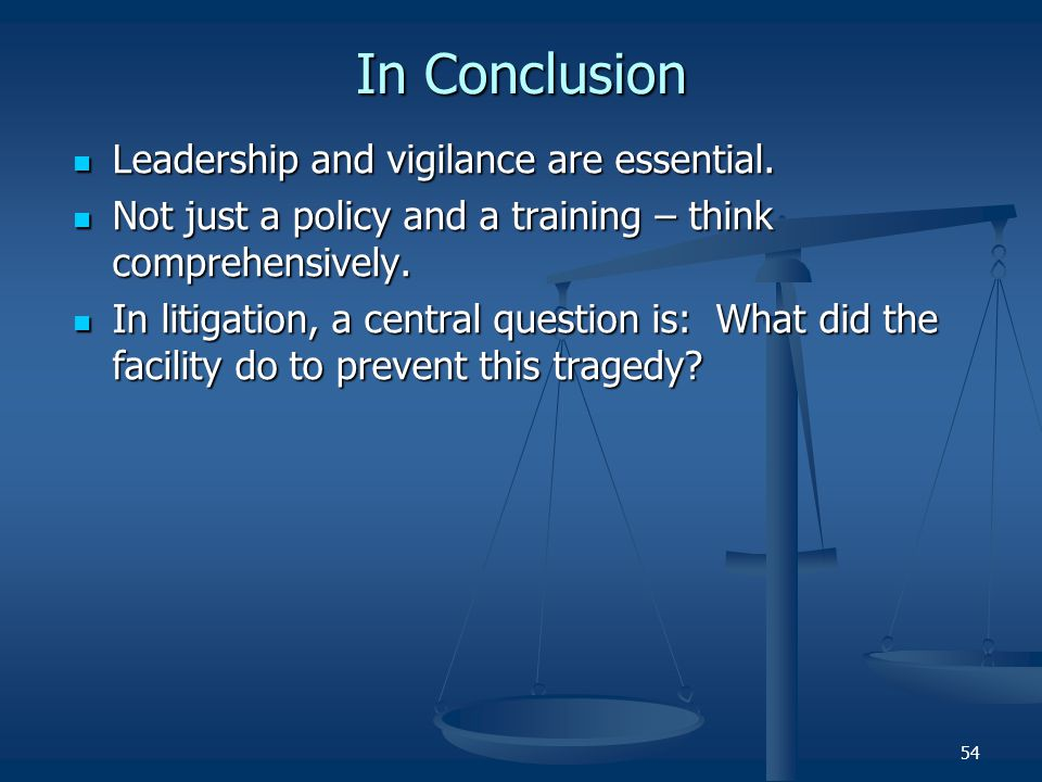 In Conclusion Leadership and vigilance are essential.