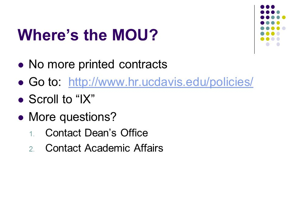 Interpreting the MOU We frequently encounter questions that are not clearly addressed or answered in the MOU.