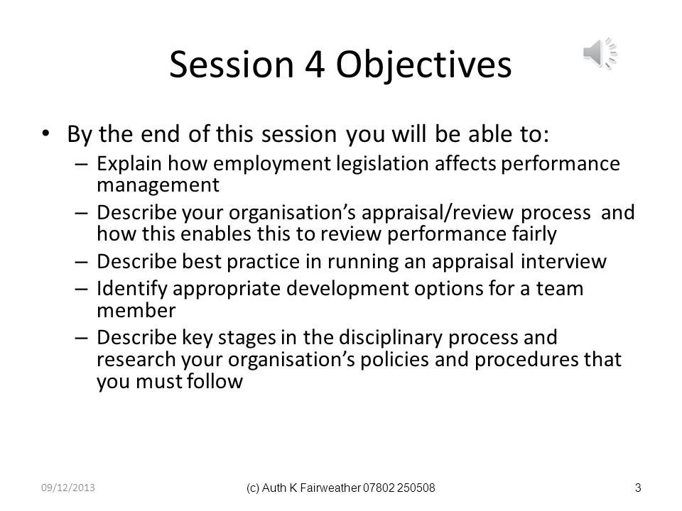 Session 4 Objectives By the end of this session you will be able to: