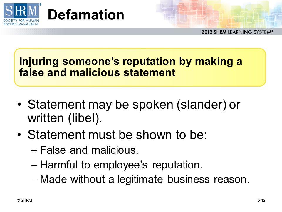 Defamation Statement may be spoken (slander) or written (libel).