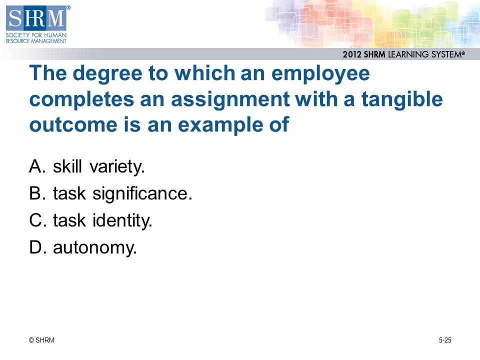 The degree to which an employee completes an assignment with a tangible outcome is an example of