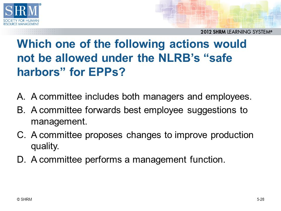 Which one of the following actions would not be allowed under the NLRB's safe harbors for EPPs