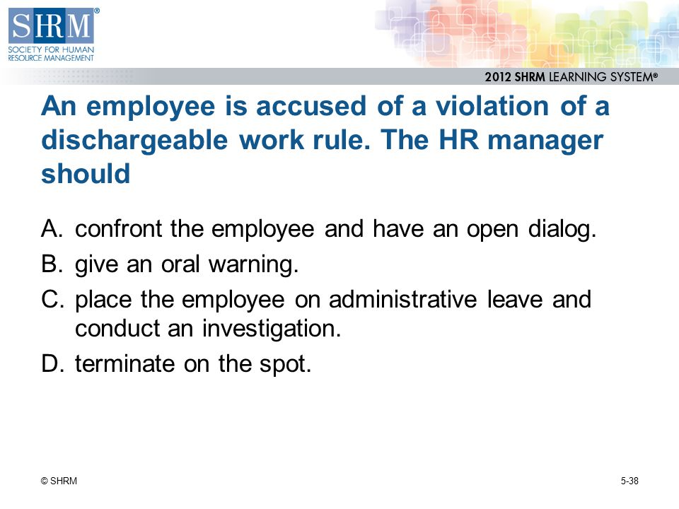 An employee is accused of a violation of a dischargeable work rule