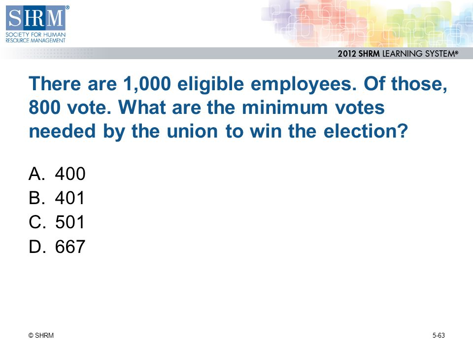 There are 1,000 eligible employees. Of those, 800 vote