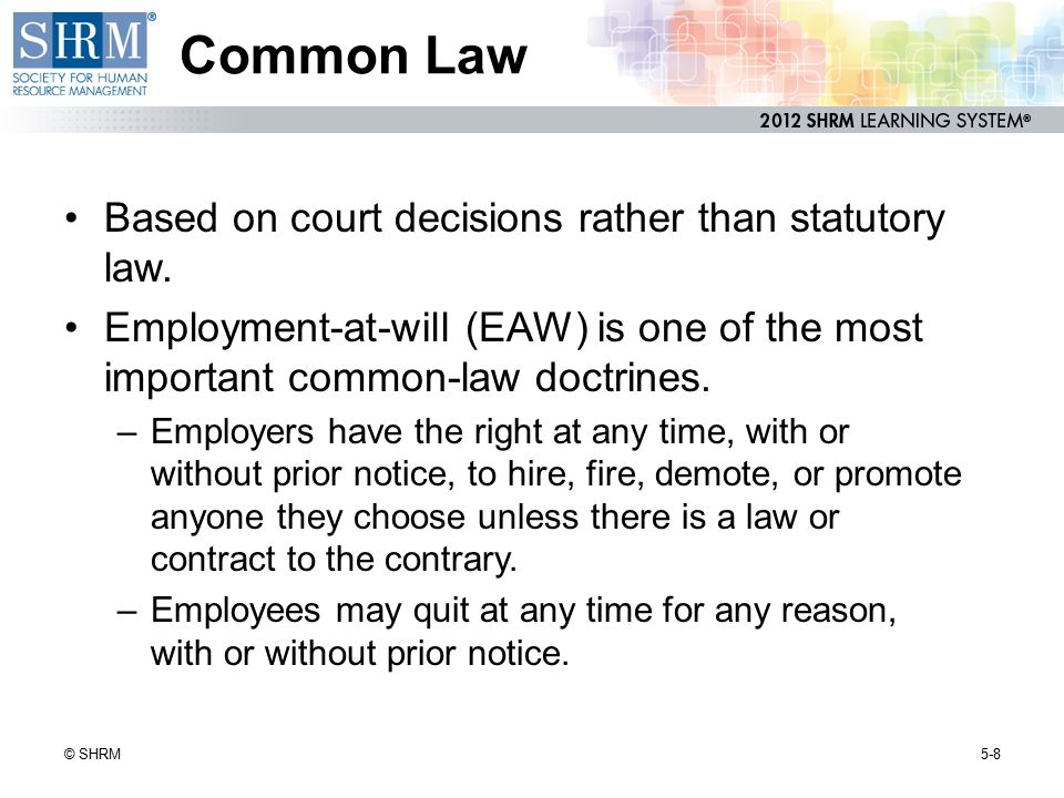 Common Law Based on court decisions rather than statutory law.