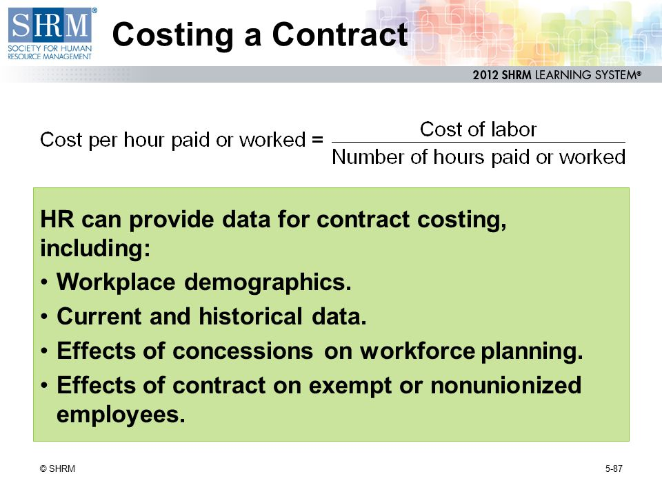 Costing a Contract HR can provide data for contract costing,