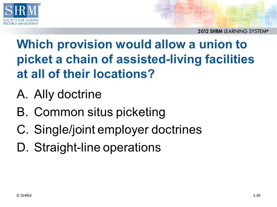 B. Common situs picketing C. Single/joint employer doctrines