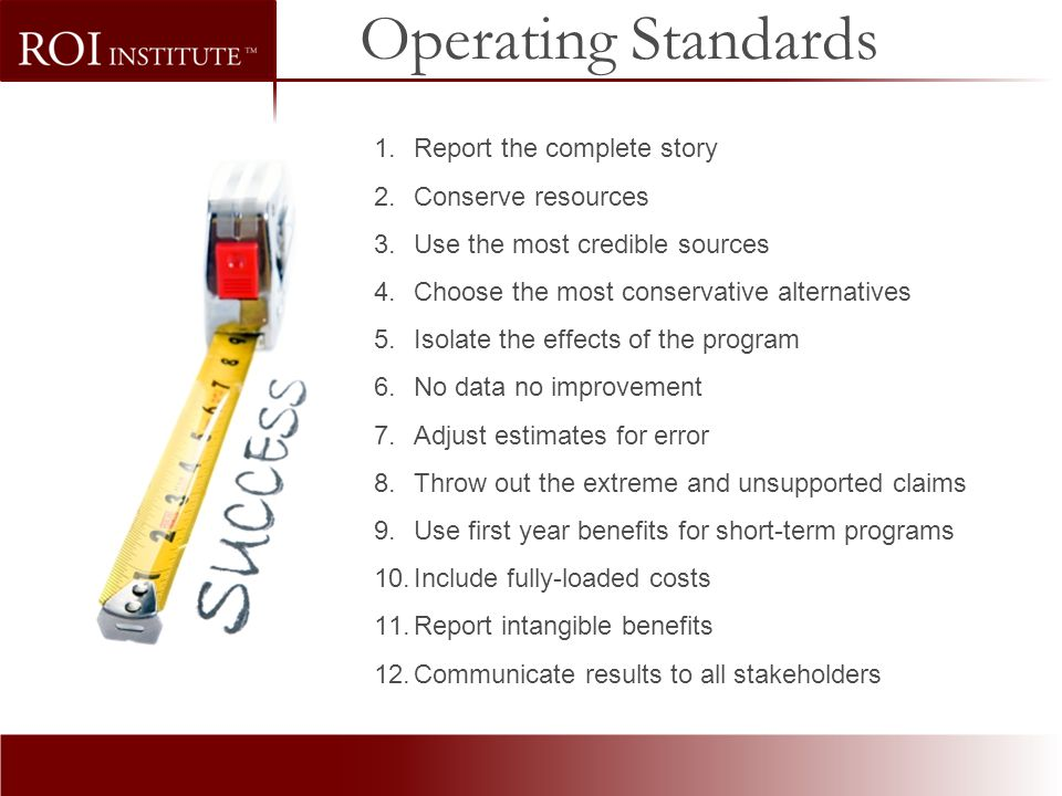 Operating Standards Report the complete story Conserve resources