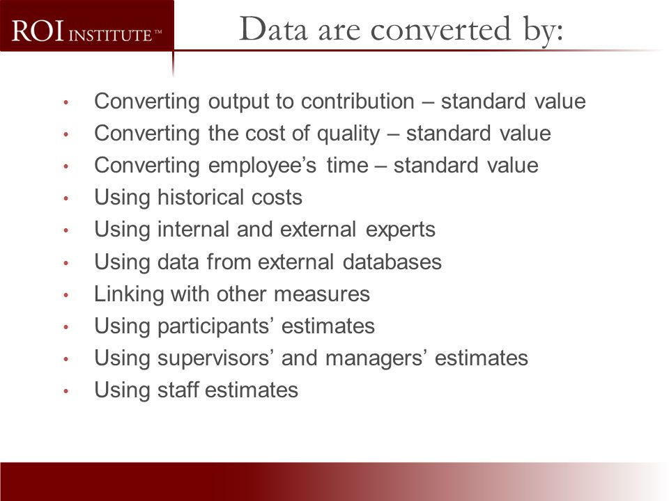 Data are converted by: Converting output to contribution – standard value. Converting the cost of quality – standard value.