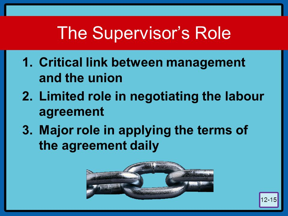The Supervisor's Role Critical link between management and the union