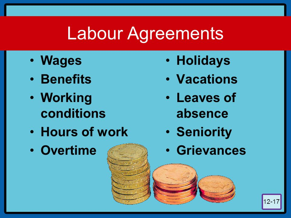 Labour Agreements Wages Benefits Working conditions Hours of work
