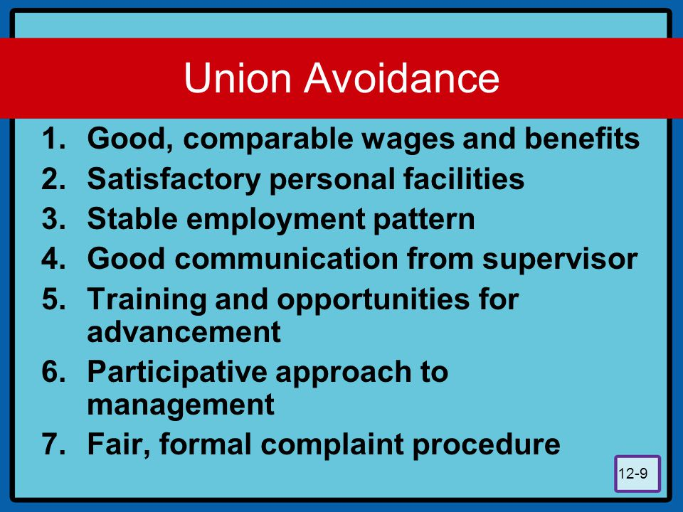 Union Avoidance Good, comparable wages and benefits