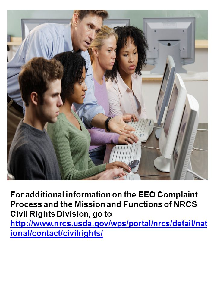 For additional information on the EEO Complaint Process and the Mission and Functions of NRCS Civil Rights Division, go to http://www.nrcs.usda.gov/wps/portal/nrcs/detail/national/contact/civilrights/