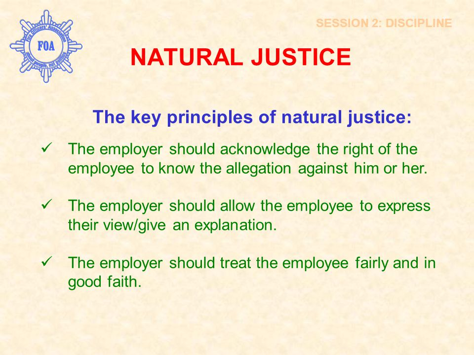 NATURAL JUSTICE The key principles of natural justice: INTRODUCTION