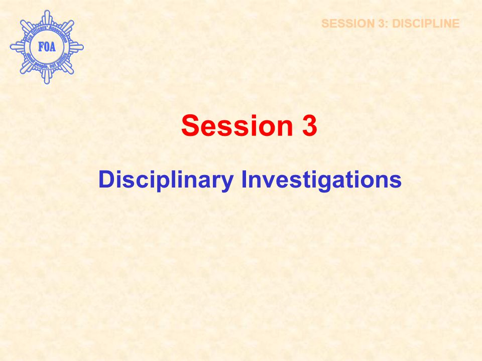 Session 3 Disciplinary Investigations INTRODUCTION