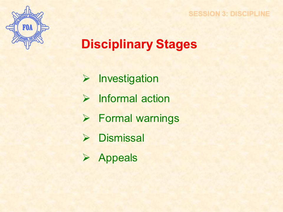 Disciplinary Stages Investigation Informal action Formal warnings