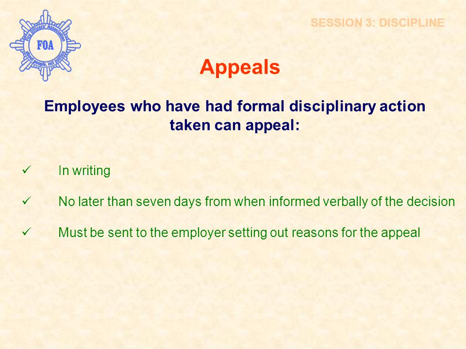 Employees who have had formal disciplinary action taken can appeal:
