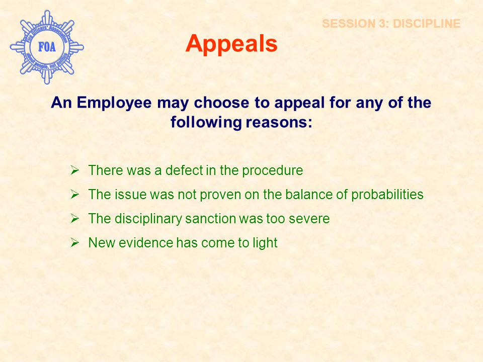 An Employee may choose to appeal for any of the following reasons:
