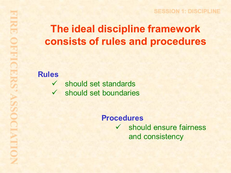 The ideal discipline framework consists of rules and procedures