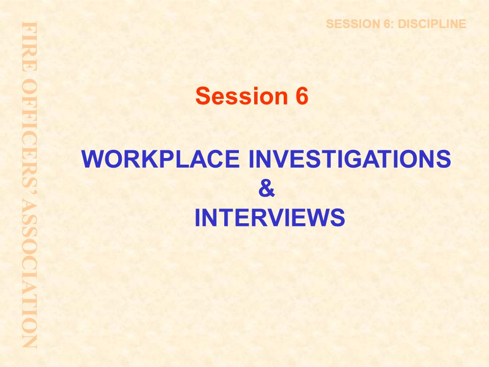 WORKPLACE INVESTIGATIONS & INTERVIEWS
