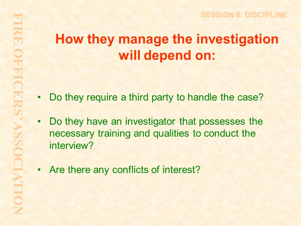 How they manage the investigation will depend on: