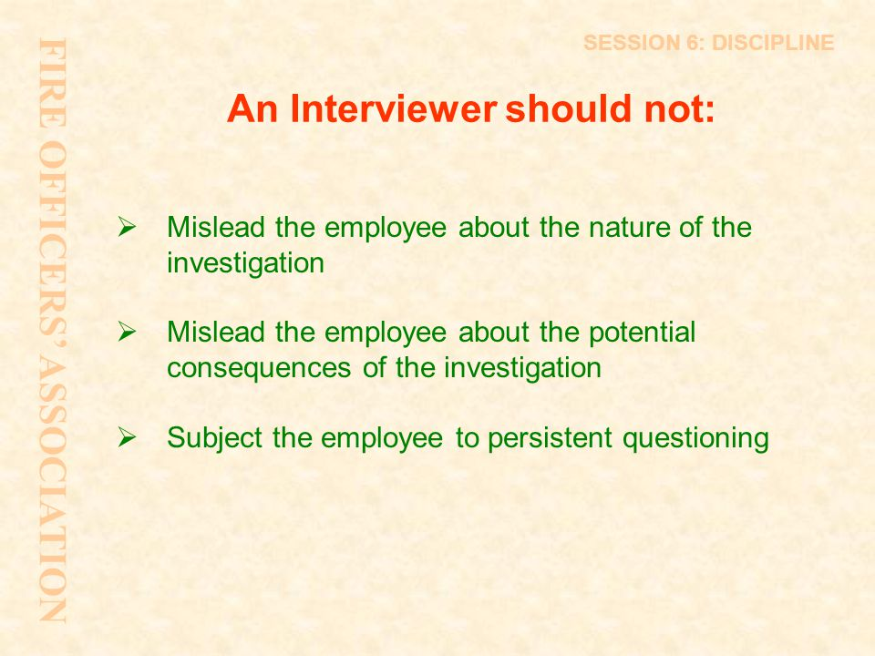 An Interviewer should not: